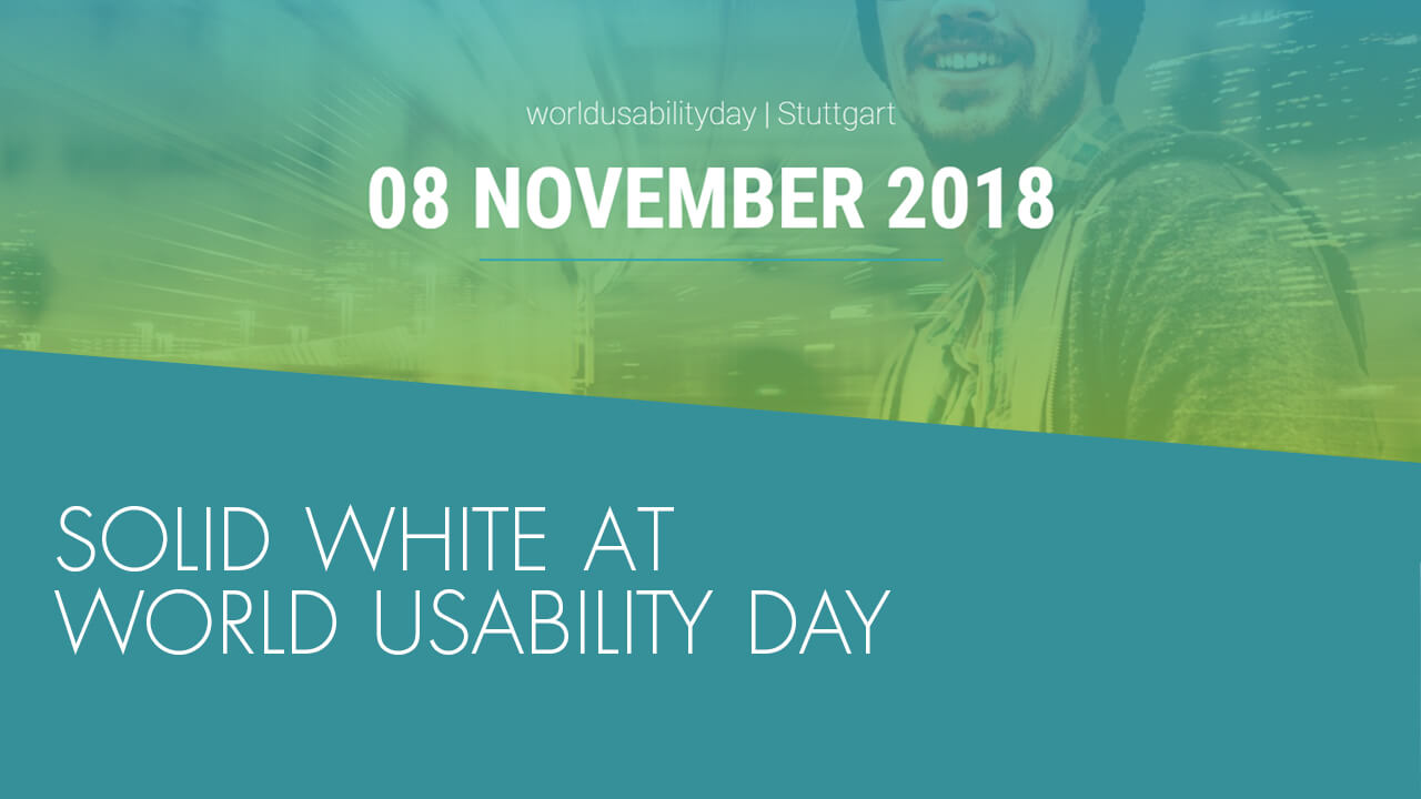 SOLID WHITE beim WORLD USABILITY DAY